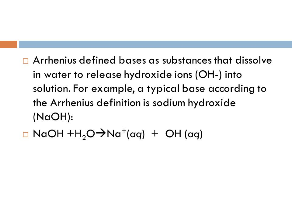  Acids release H + into solution and bases release OH -.