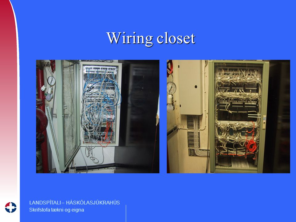 LANDSPÍTALI – HÁSKÓLASJÚKRAHÚS Skrifstofa tækni og eigna Wiring closet