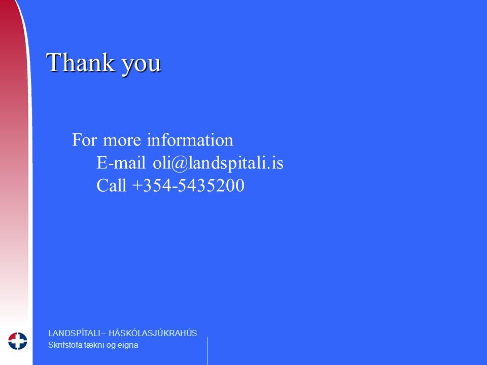LANDSPÍTALI – HÁSKÓLASJÚKRAHÚS Skrifstofa tækni og eigna Thank you For more information E-mail oli@landspitali.is Call +354-5435200