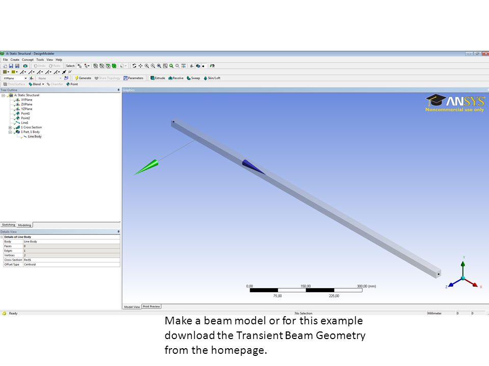 Make a beam model or for this example download the Transient Beam Geometry from the homepage.