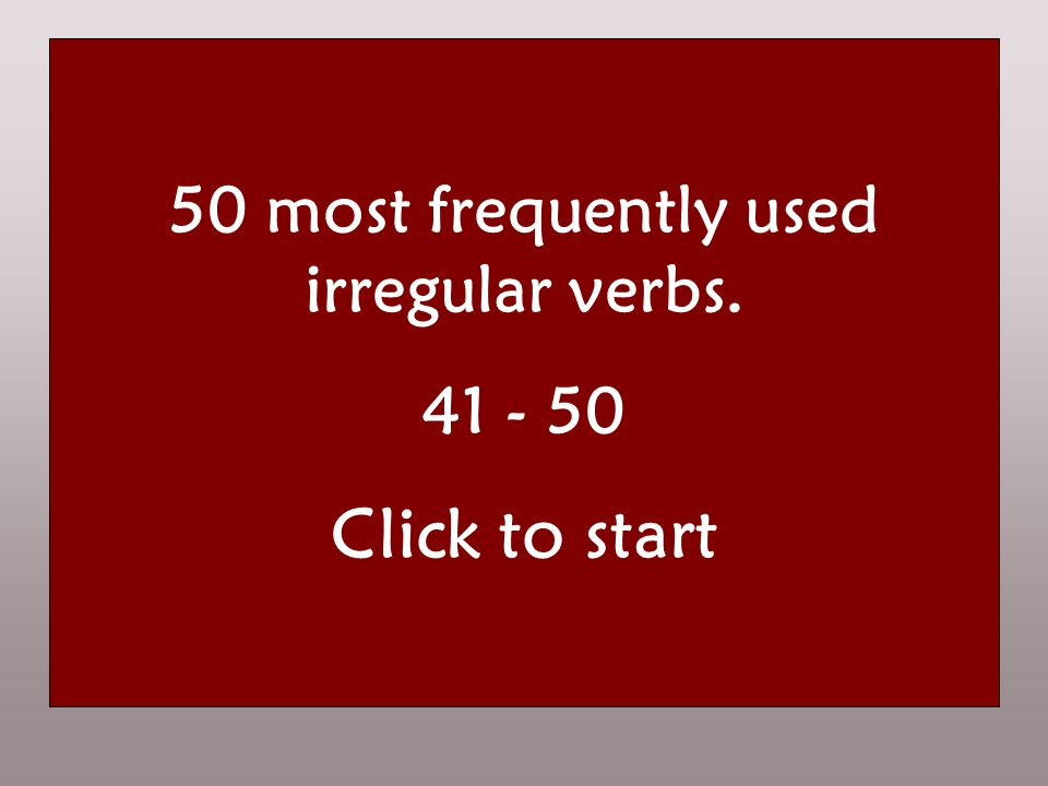 50 most frequently used irregular verbs navneform the infinitive nutid the present datid the past førnutid the perfect HUSK.