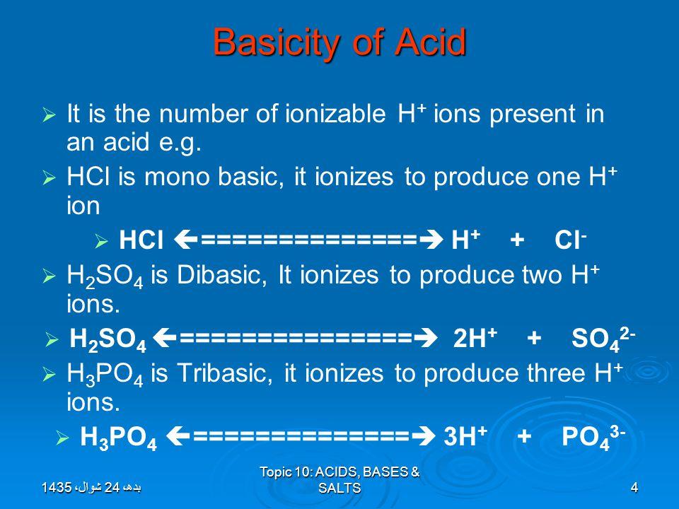 Neutralization  H +1 + OH -1  HOH  Acid + Base  Water + Salt (double replacement)  HCl (aq) + NaOH (aq)  HOH (l) + NaCl (aq)  H 2 SO 4 (aq) + KOH (aq)  2 HOH (l) + K 2 SO 4 (aq)  HBr (aq) + LiOH (aq)   H 2 CrO 4 (aq) + NaOH (aq)   HNO 3 (aq) + Ca(OH) 2 (aq)   H 3 PO 4 (aq) + Mg(OH) 2 (aq)  بدھ، 24 شوال، 1435بدھ، 24 شوال، 1435بدھ، 24 شوال، 1435بدھ، 24 شوال، 1435بدھ، 24 شوال، 1435بدھ، 24 شوال، 1435بدھ، 24 شوال، 1435بدھ، 24 شوال، 1435بدھ، 24 شوال، 1435بدھ، 24 شوال، 1435بدھ، 24 شوال، 1435بدھ، 24 شوال، 1435بدھ، 24 شوال، 1435بدھ، 24 شوال، 1435بدھ، 24 شوال، 1435بدھ، 24 شوال، 1435 Topic 10: ACIDS, BASES & SALTS15