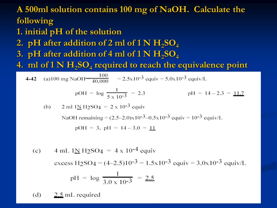 A 500ml solution contains 100 mg of NaOH. Calculate the following 1.