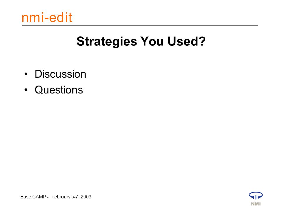 Base CAMP - February 5-7, 2003 Strategies You Used Discussion Questions