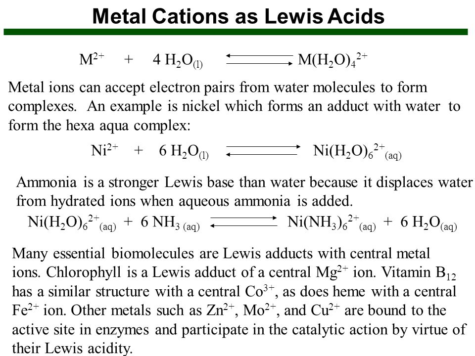 Metal Cations as Lewis Acids M 2+ + 4 H 2 O (l) M(H 2 O) 4 2+ Metal ions can accept electron pairs from water molecules to form complexes. An example