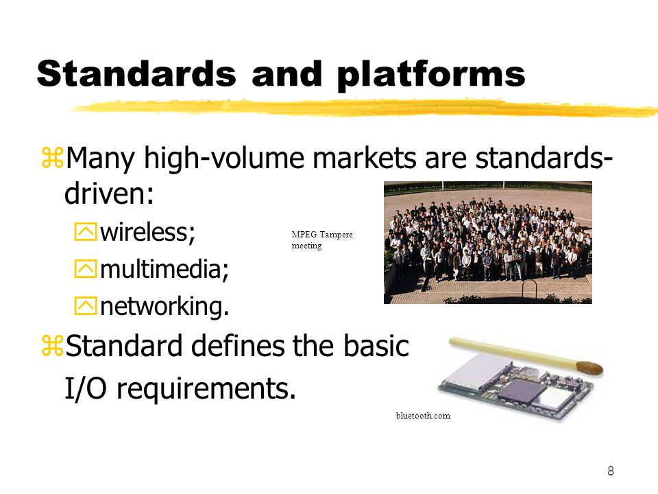 9 Standards and platforms, cont'd.