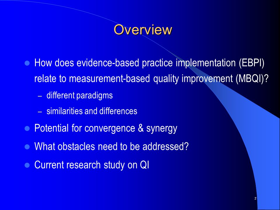 2 Overview How does evidence-based practice implementation (EBPI) relate to measurement-based quality improvement (MBQI).