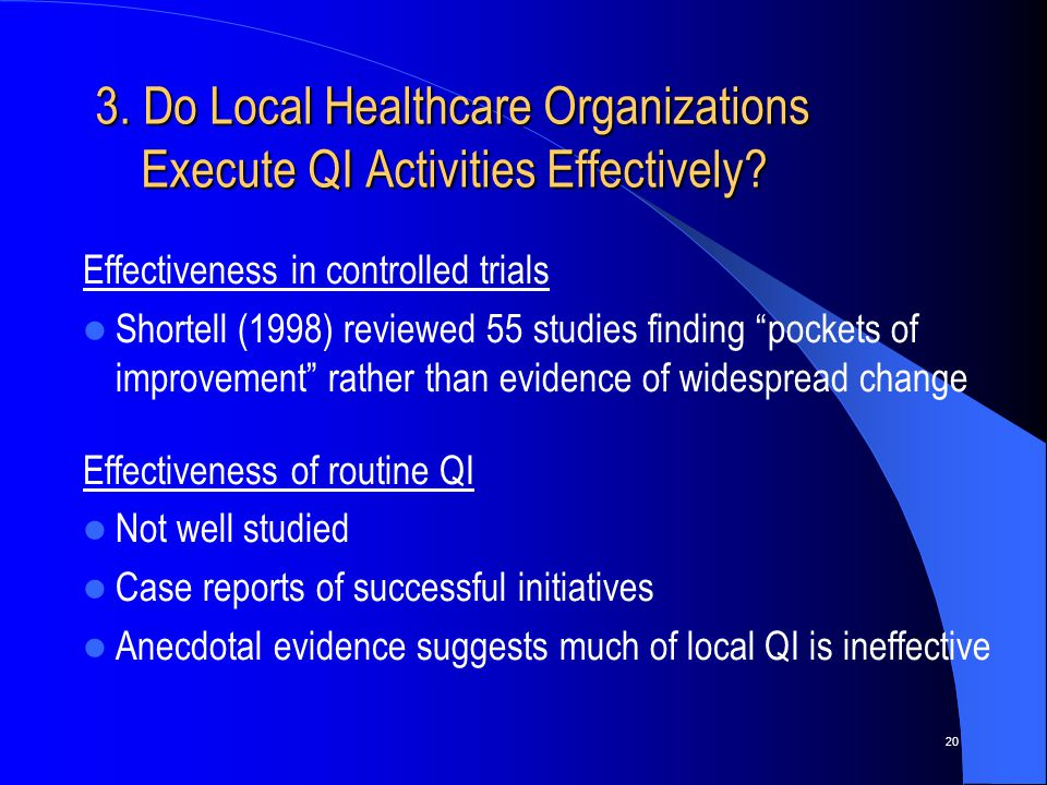 20 3. Do Local Healthcare Organizations Execute QI Activities Effectively.