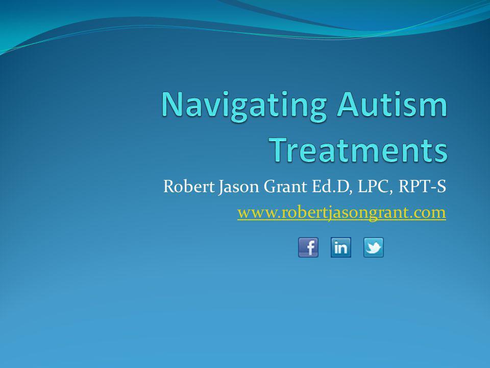 Robert Jason Grant Ed.D, LPC, RPT-S www.robertjasongrant.com