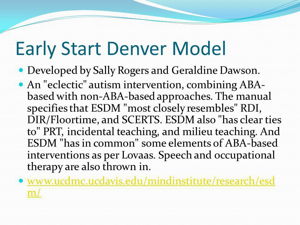 Early Start Denver Model Developed by Sally Rogers and Geraldine Dawson.