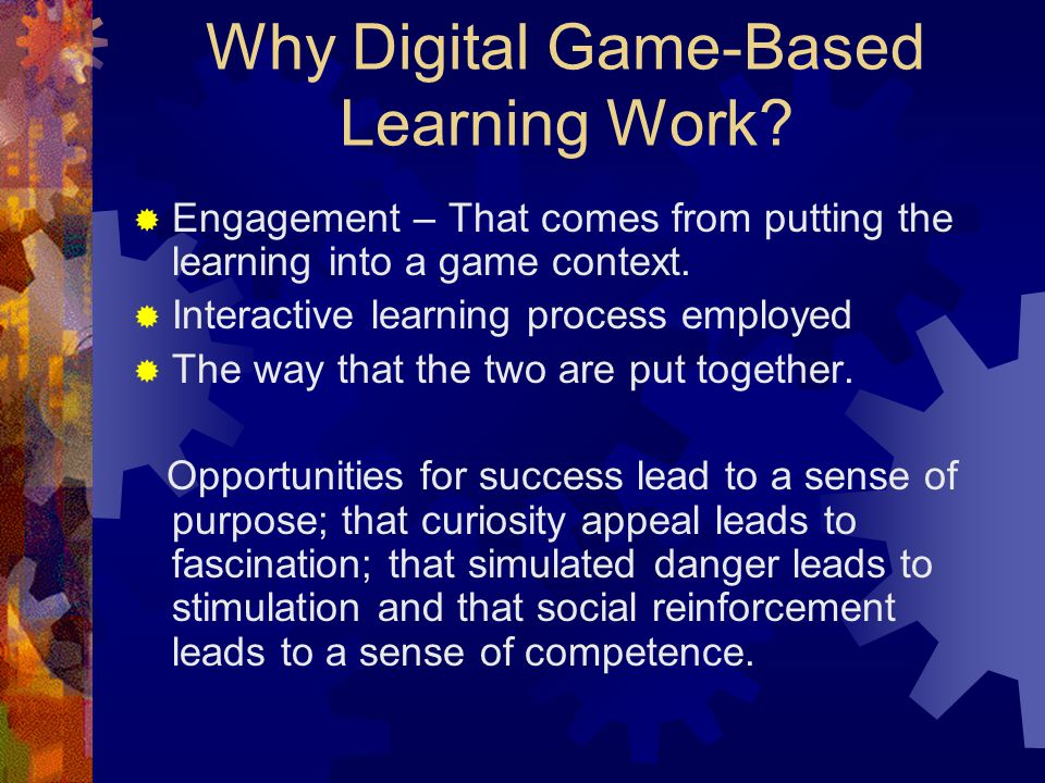 Why Digital Game-Based Learning Work.