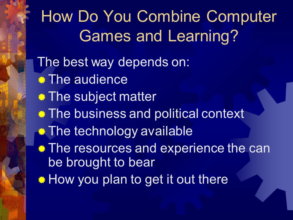 How Do You Combine Computer Games and Learning.