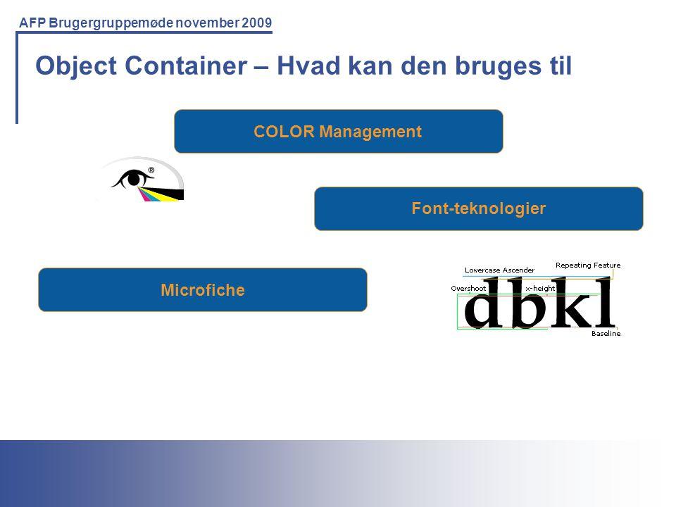 Printing Solutions For the IBM Environment AFP Brugergruppemøde november 2009 Object Container – Hvad kan den bruges til COLOR Management Font-teknologier Microfiche