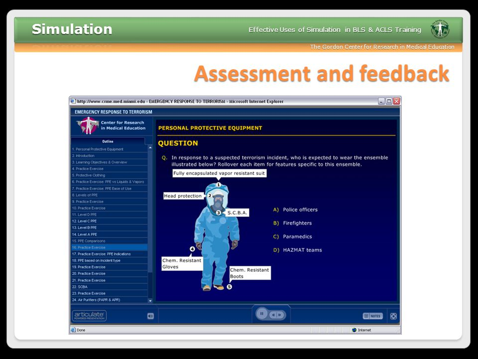 The Gordon Center for Research in Medical Education Effective Uses of Simulation in BLS & ACLS Training Assessment and feedback
