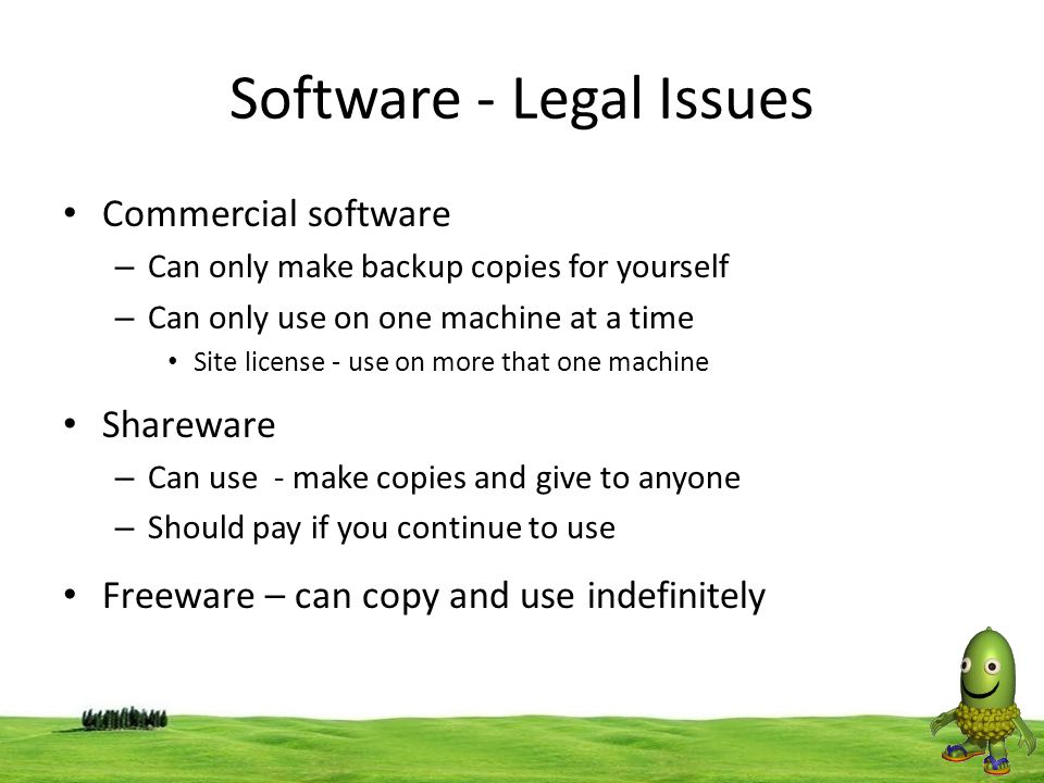 62 Software - Legal Issues Commercial software – Can only make backup copies for yourself – Can only use on one machine at a time Site license - use o