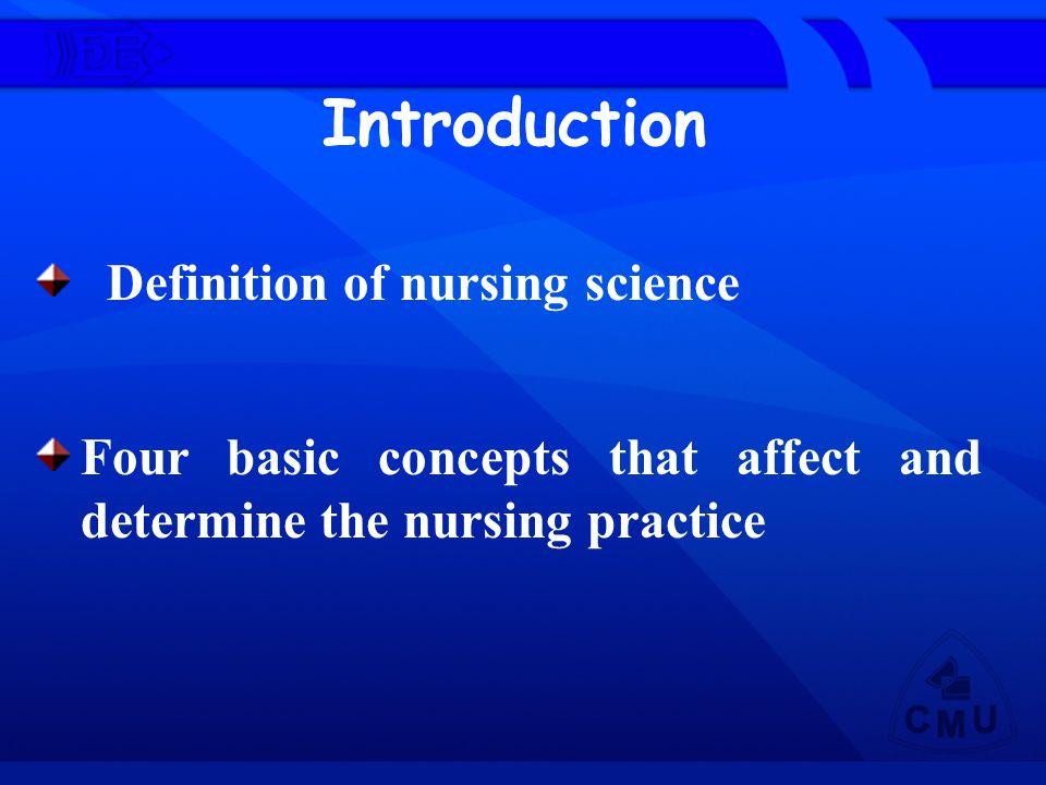 Definition of nursing science Introduction Four basic concepts that affect and determine the nursing practice