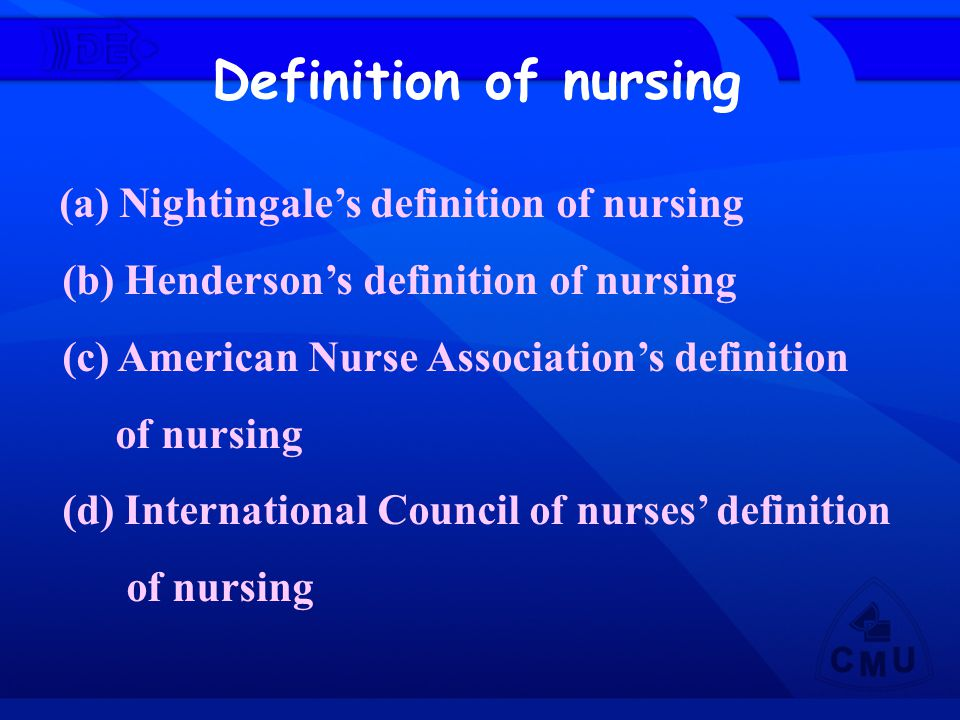 (a) Nightingale's definition of nursing (b) Henderson's definition of nursing (c) American Nurse Association's definition of nursing (d) International