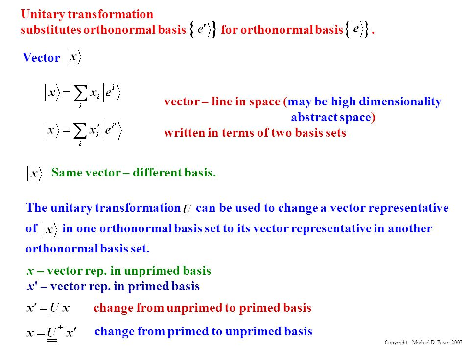 Unitary transformation substitutes orthonormal basis for orthonormal basis.