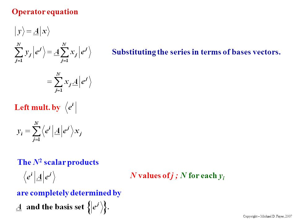 Operator equation Substituting the series in terms of bases vectors.