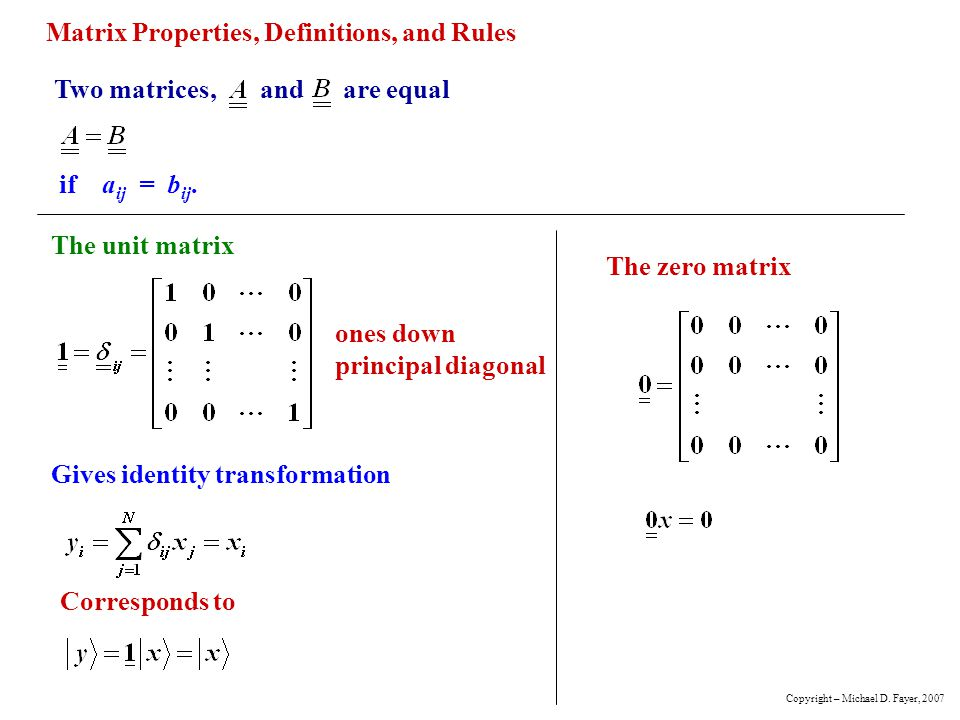 Matrix Properties, Definitions, and Rules Two matrices, and are equal if a ij = b ij.
