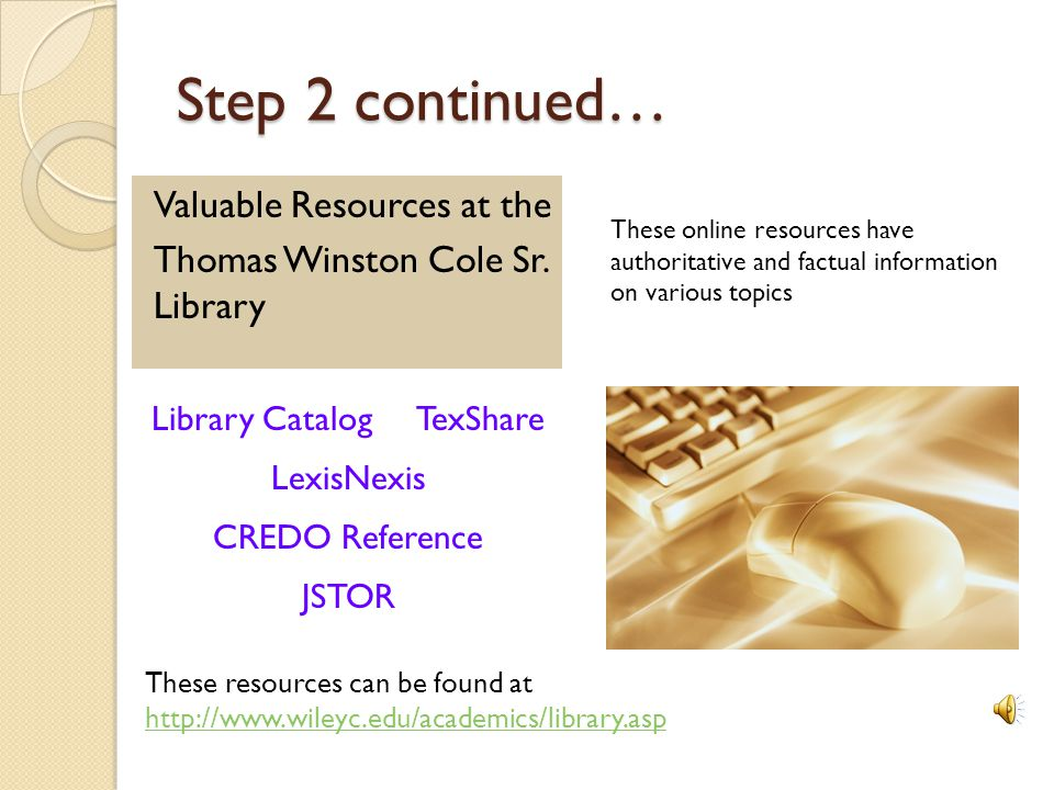Step 2 You can search the catalog to find books and audio/visual materials by… Author Title Subject Keyword Wildcat Library Catalog
