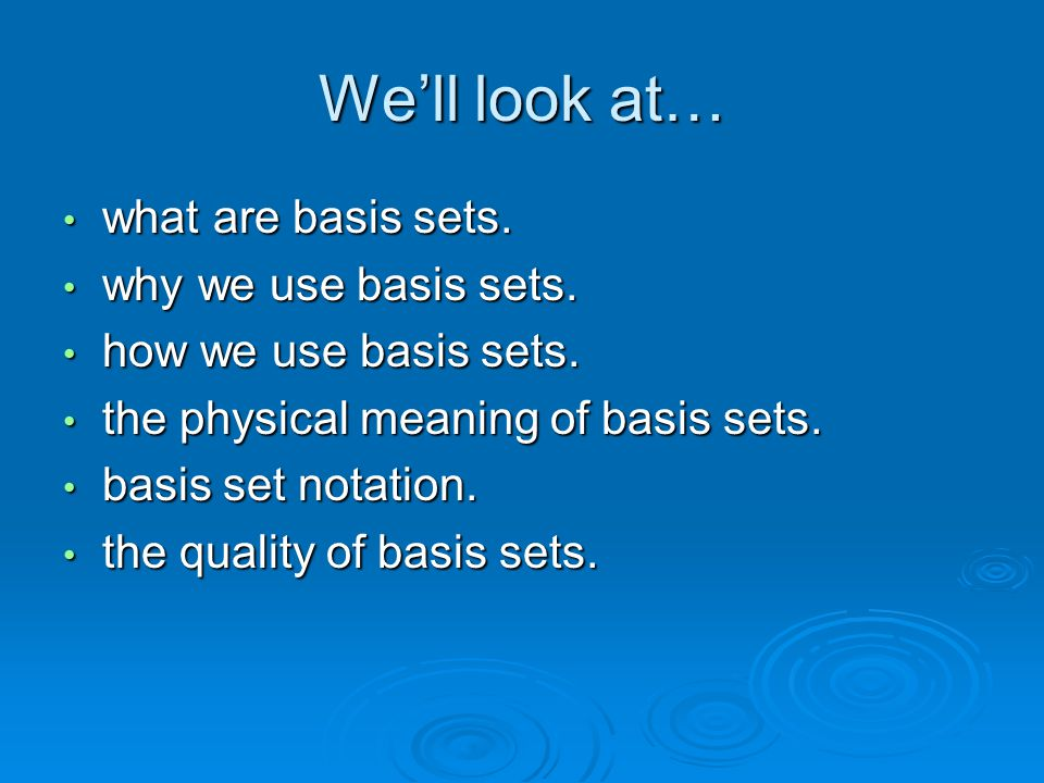 What are basis sets.