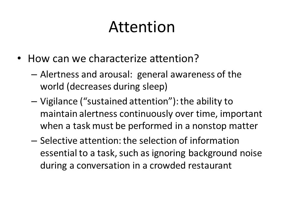 Attention How can we characterize attention.