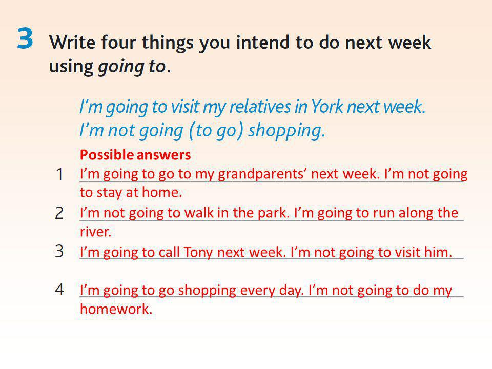 Possible answers I'm going to go to my grandparents' next week.