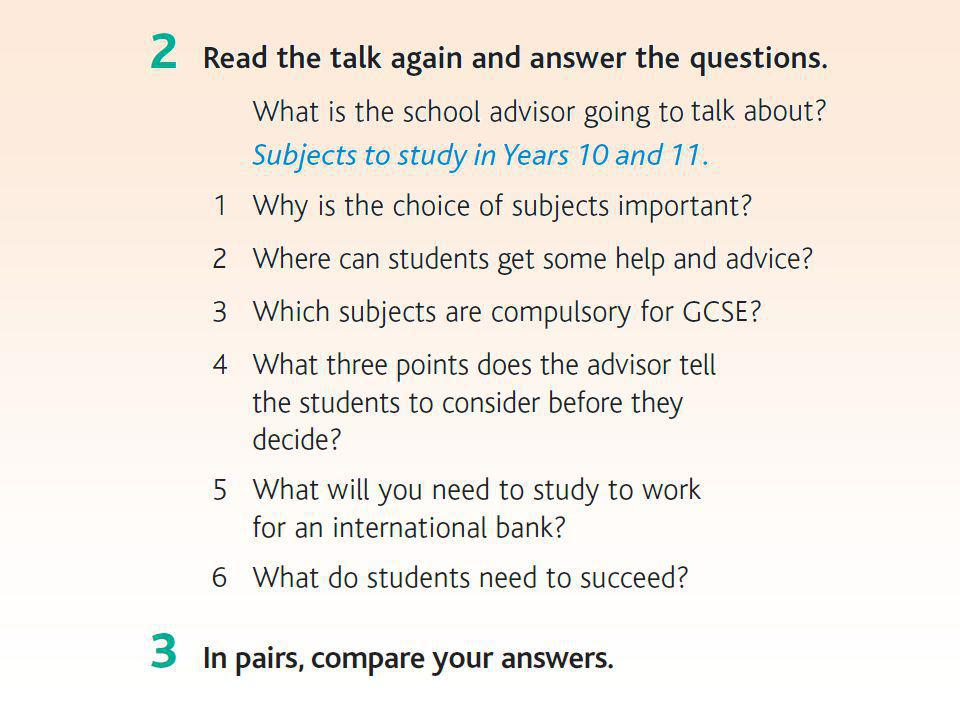 Possible answers 1 Because they'll influence not only the students' next two years at school, but also university choices and their future careers.