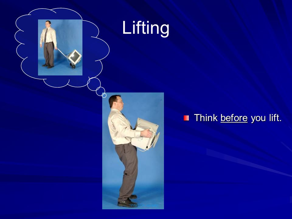 Lifting Think before you lift. NNMC Chiropractic