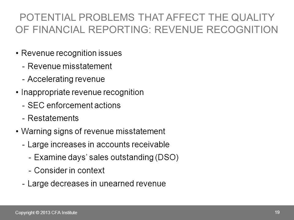 POTENTIAL PROBLEMS THAT AFFECT THE QUALITY OF FINANCIAL REPORTING: REVENUE RECOGNITION Revenue recognition issues -Revenue misstatement -Accelerating