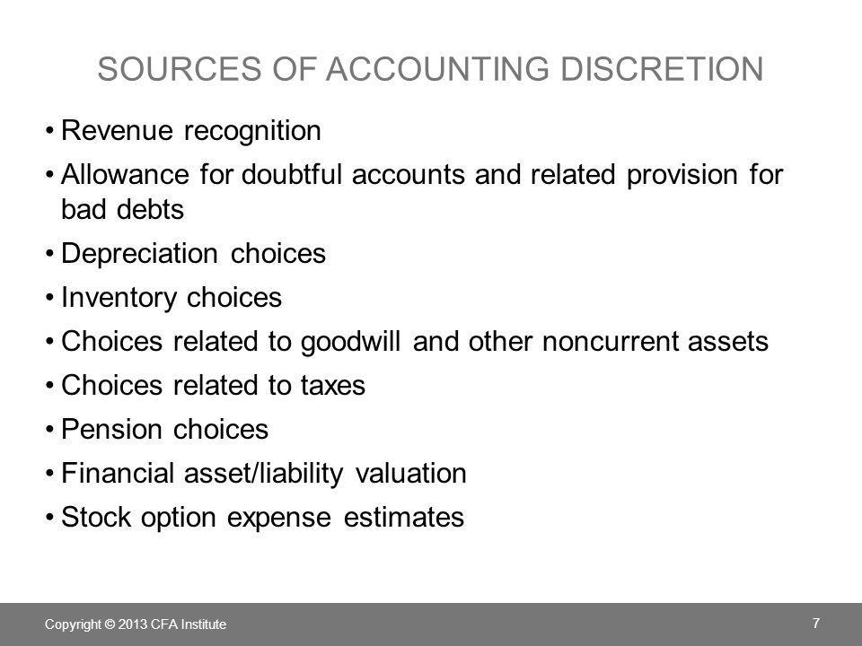 SOURCES OF ACCOUNTING DISCRETION Revenue recognition Allowance for doubtful accounts and related provision for bad debts Depreciation choices Inventor