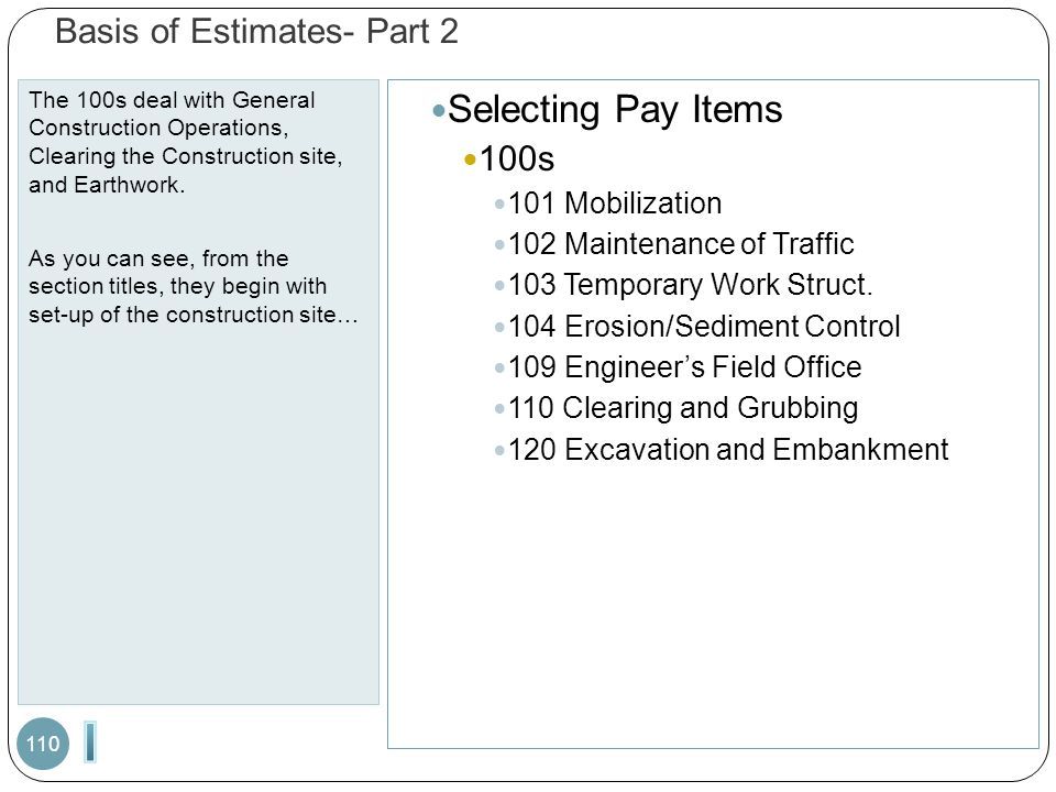 Basis of Estimates- Part 2 The 100s deal with General Construction Operations, Clearing the Construction site, and Earthwork.