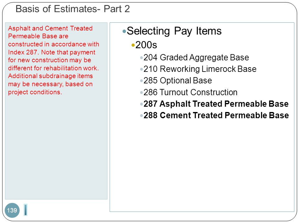 Basis of Estimates- Part 2 Asphalt and Cement Treated Permeable Base are constructed in accordance with Index 287.