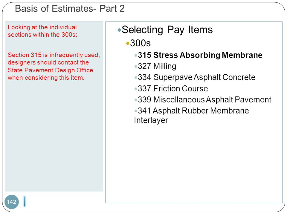 Looking at the individual sections within the 300s: Section 315 is infrequently used; designers should contact the State Pavement Design Office when c