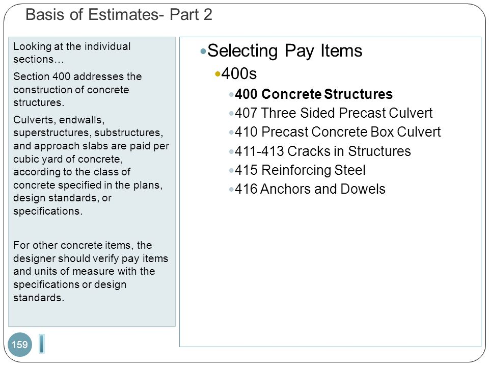 Basis of Estimates- Part 2 Looking at the individual sections… Section 400 addresses the construction of concrete structures.