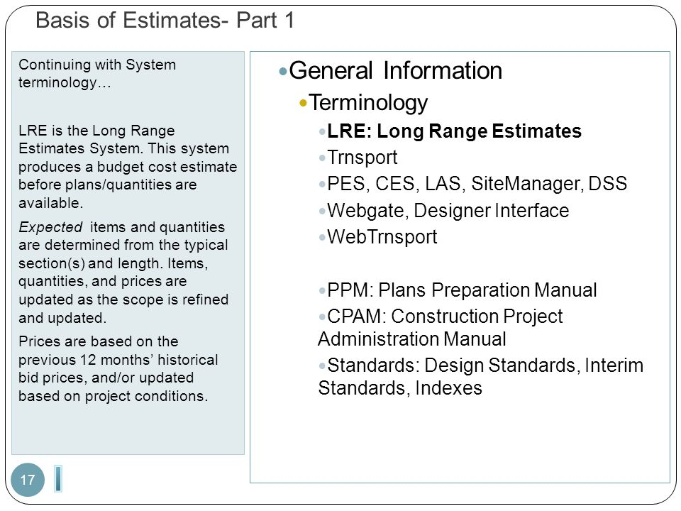 Basis of Estimates- Part 1 Continuing with System terminology… LRE is the Long Range Estimates System. This system produces a budget cost estimate bef