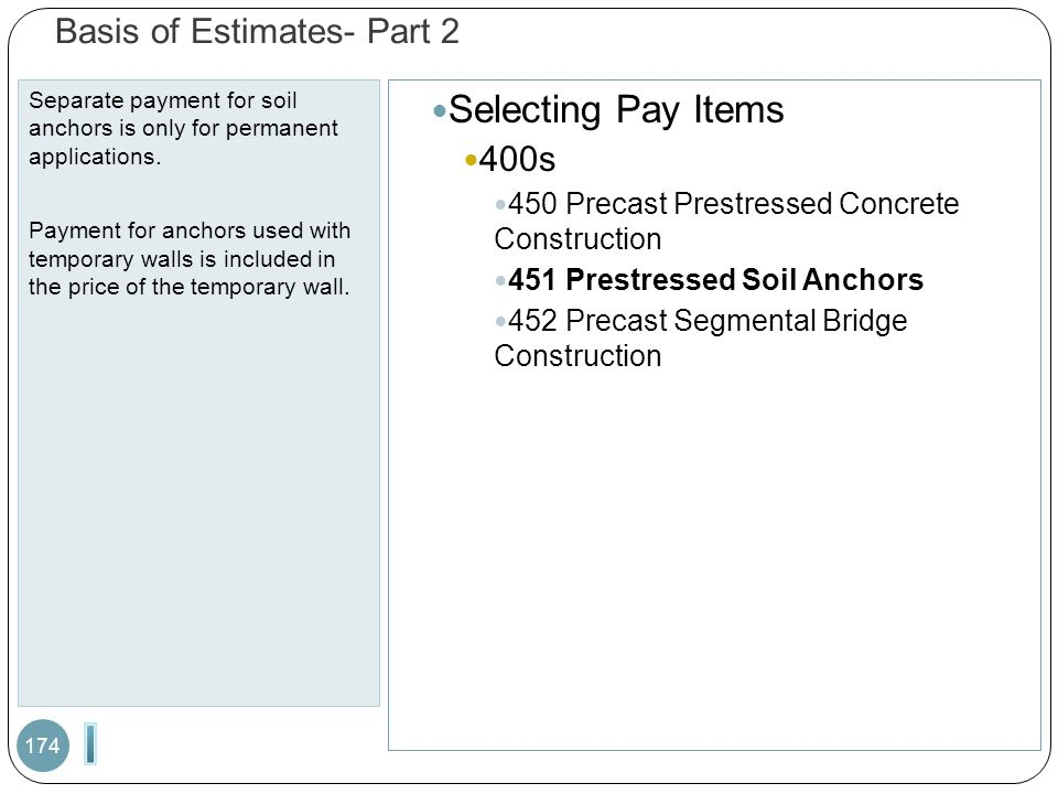 Basis of Estimates- Part 2 Separate payment for soil anchors is only for permanent applications.