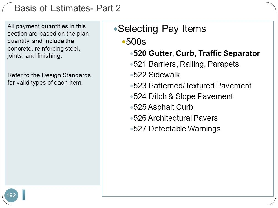 Basis of Estimates- Part 2 All payment quantities in this section are based on the plan quantity, and include the concrete, reinforcing steel, joints, and finishing.