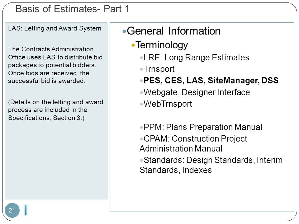 Basis of Estimates- Part 1 LAS: Letting and Award System The Contracts Administration Office uses LAS to distribute bid packages to potential bidders.