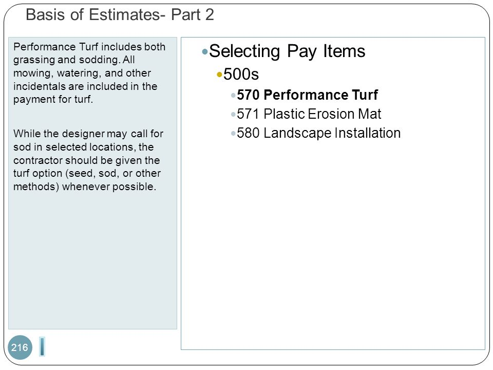 Basis of Estimates- Part 2 Performance Turf includes both grassing and sodding. All mowing, watering, and other incidentals are included in the paymen