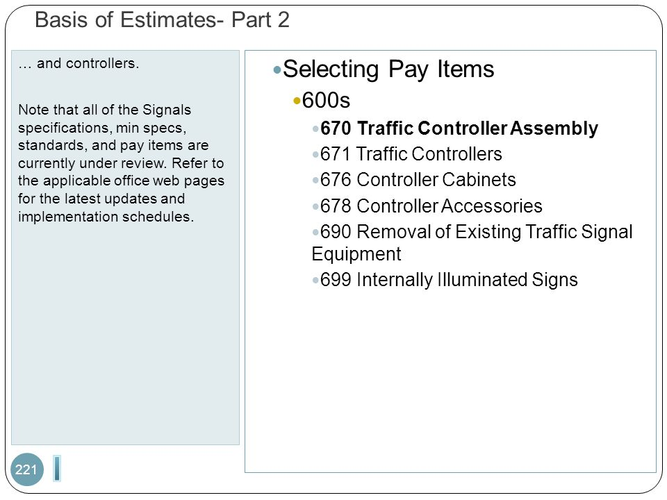 Basis of Estimates- Part 2 … and controllers. Note that all of the Signals specifications, min specs, standards, and pay items are currently under rev