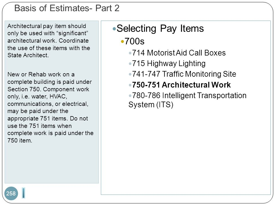 Basis of Estimates- Part 2 Architectural pay item should only be used with significant architectural work.