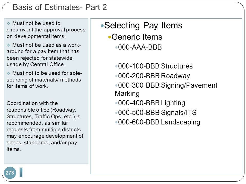 Basis of Estimates- Part 2  Must not be used to circumvent the approval process on developmental items.