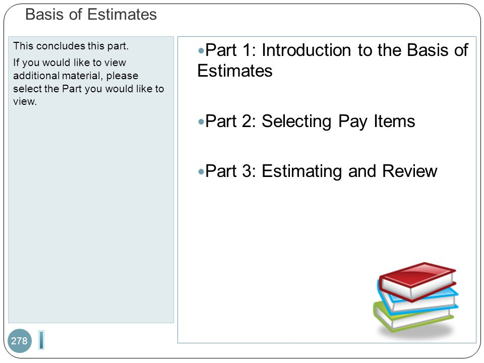 Basis of Estimates This concludes this part.