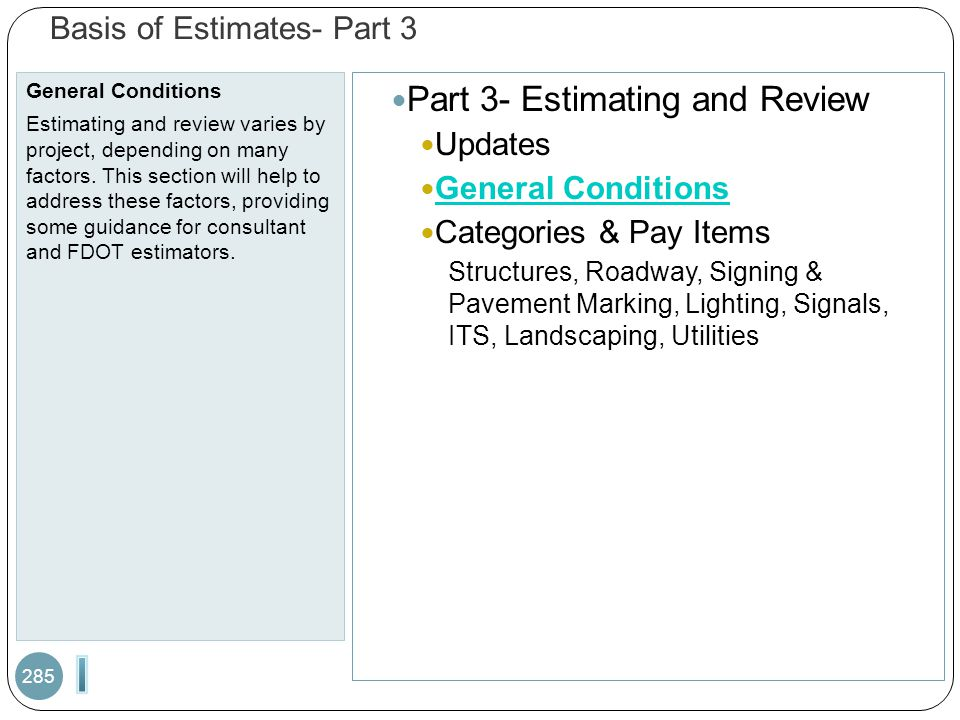 Basis of Estimates- Part 3 General Conditions Estimating and review varies by project, depending on many factors.