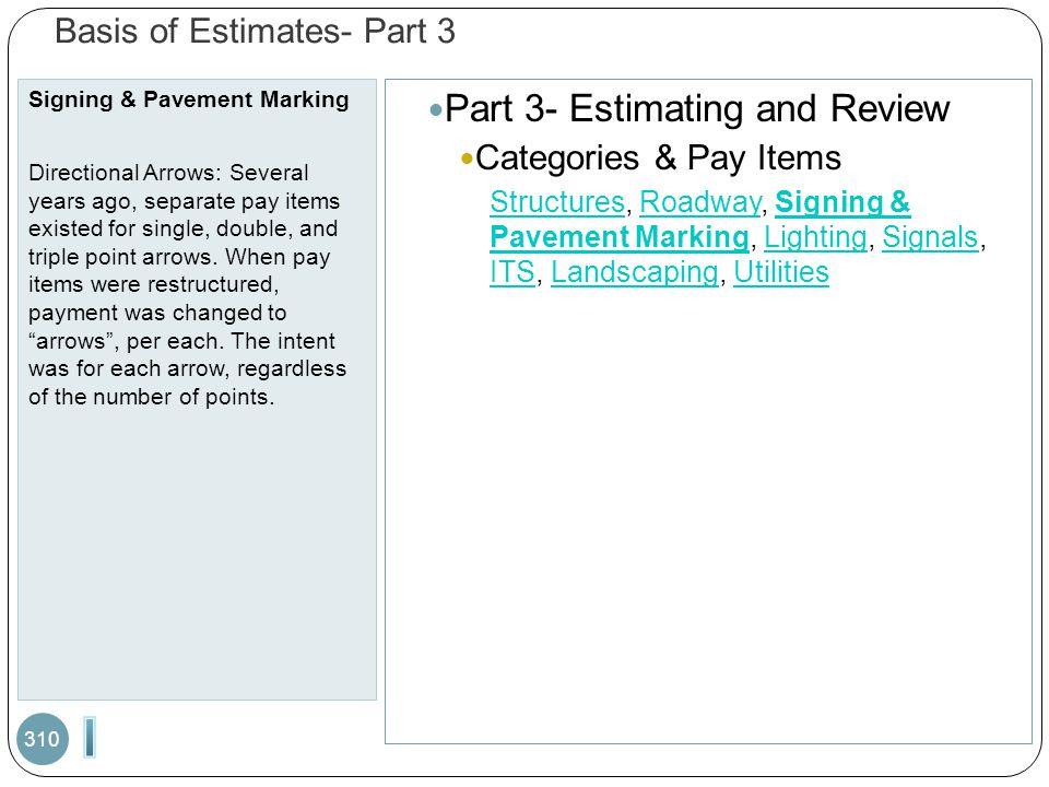 Basis of Estimates- Part 3 Signing & Pavement Marking Directional Arrows: Several years ago, separate pay items existed for single, double, and triple