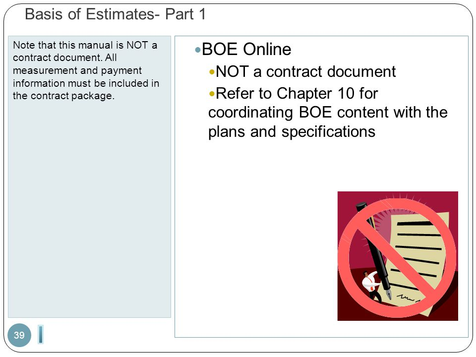 Basis of Estimates- Part 1 Note that this manual is NOT a contract document.