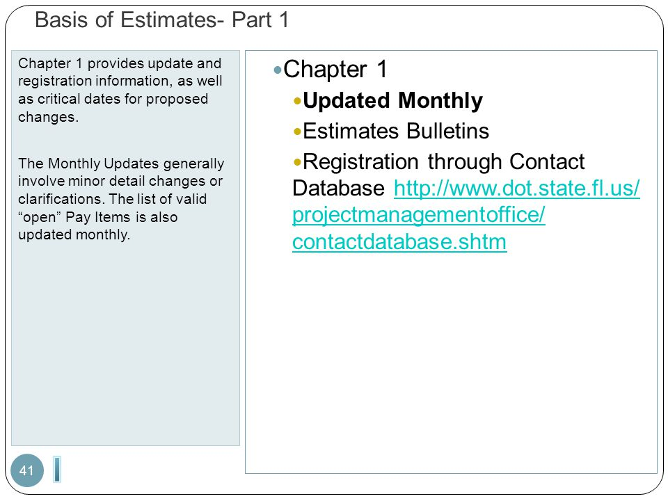 Basis of Estimates- Part 1 Chapter 1 provides update and registration information, as well as critical dates for proposed changes. The Monthly Updates