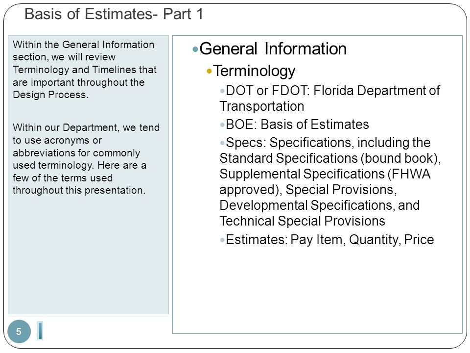 Basis of Estimates- Part 1 Within the General Information section, we will review Terminology and Timelines that are important throughout the Design P